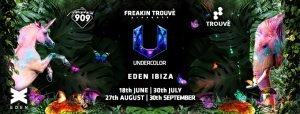 Freakin Trouvè Presents Undercolour Eden Ibiza