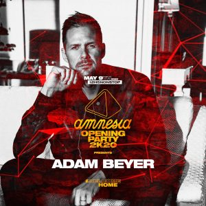 AMNESIA ANNOUNCES ADAM BEYER AS OPENING PARTY HEADLINER